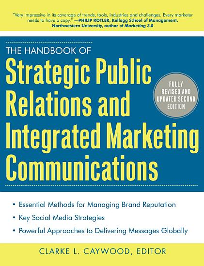 The Handbook of Strategic Public Relations and Integrated Marketing Communications  Second Edition PDF