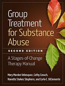 Group Treatment for Substance Abuse  Second Edition