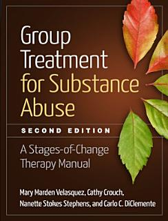 Group Treatment for Substance Abuse  Second Edition Book