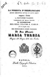 La foresta d'Hermanstadt azione romantica divisa in sette parti composta e diretta da Salvatore Taglioni [ ...]