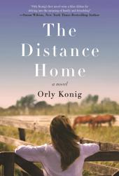 Distance Home, The: A Novel