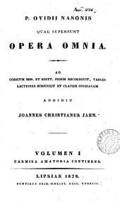 P. Ovidii Nasonis quae supersunt opera omnia, recogn., varias lectiones subjunxit J.C. Jahn