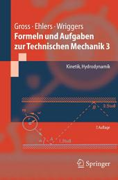 Formeln und Aufgaben zur Technischen Mechanik 3: Kinetik, Hydrodynamik, Ausgabe 7