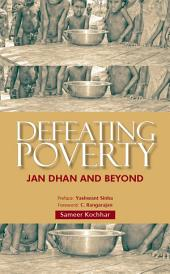 Defeating Poverty - Jan Dhan and Beyond