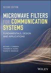 Microwave Filters for Communication Systems: Fundamentals, Design, and Applications, Edition 2
