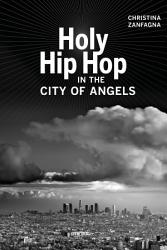 Holy Hip Hop In The City Of Angels Book PDF