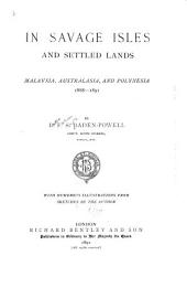 In Savage Isles and Settled Lands: Malaysia, Australasia and Polynesia, 1888-1891