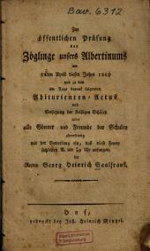 Zur öffentlichen Prüfung der Zöglinge unseres Albertinums am 12. April dieses Jahres 1810 und zu dem am Tage darauf folgenden Abiturienten-Actus ... ladet ... ein der Rector Georg Heinrich Saalfrank