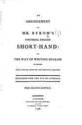 An Abridgement of Mr. Byrom's Universal English Shorthand... Designed for the Use of Schools. The Second Edition