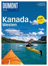 DuMont BILDATLAS Kanada Westen: Ein Traum von Freiheit, Ausgabe 3