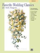 Favorite Wedding Classics for Solo Singers: Medium Low Voice