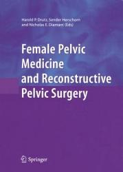 Female Pelvic Medicine And Reconstructive Pelvic Surgery Book PDF