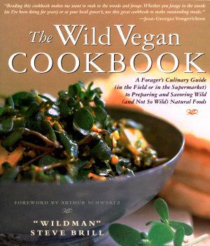 The Wild Vegan Cookbook PDF