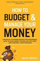 How to Budget   Manage Your Money