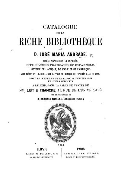Download Catalogue de la riche biblioth  que de D  Jos   Maria Andrade  Livres manuscrits et imprim  s  etc  L P  Book