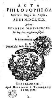 Acta philosophica Societatis Regiae in Anglia anni M.DC.LXIX.: Volume 5
