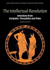 The Intellectual Revolution: Selections from Euripides, Thucydides and Plato, Edition 2