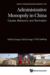 Administrative Monopoly In China Causes Behaviors And Termination
