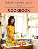 The Clean Eating 28 day Plan Cookbook PDF