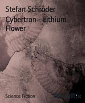 Cybertron - Lithium Flower