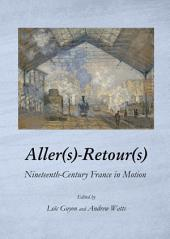 Aller(s)-Retour(s): Nineteenth-Century France in Motion
