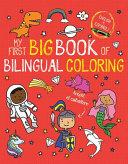 My First Big Book Of Bilingual Coloring Book PDF