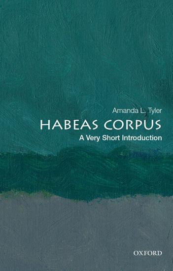 Habeas Corpus  A Very Short Introduction PDF