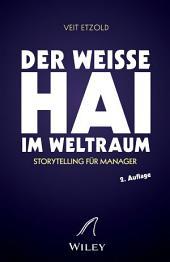 """""""Der weiße Hai"""" im Weltraum: Storytelling für Manager, Ausgabe 2"""
