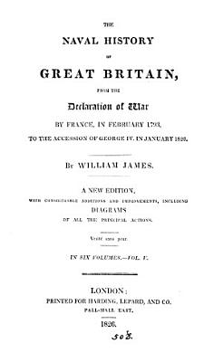 The naval history of Great Britain  from     1793  to     1820  with an account of the origin and increase of the British navy PDF
