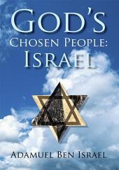 God's Chosen People: Israel
