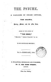 The Psyche, a magazine of belles lettres, ed. by the author of 'The czar'.