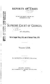 Reports of Cases Decided in the Supreme Court of the State of Georgia: Volume 62