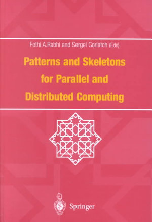 Patterns and Skeletons for Parallel and Distributed Computing PDF