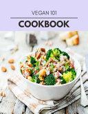 Vegan 101 Cookbook PDF