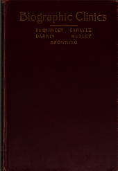 Biographic Clinics: The Origin of the Ill-health of De Quincey, Carlyle, Darwin, Huxley, and Browning