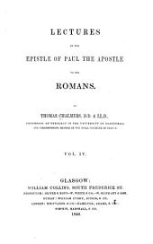 Lectures on the Epistle of Paul the Apostle to the Romans: Volume 4
