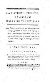 La matrone d'Ephese, comedie en un acte, mêlée de vaudevilles, par J. B. Radet; représentée, pour la première fois, à Paris, sur le Théâtre du Vaudeville, le 13 octobre 1792