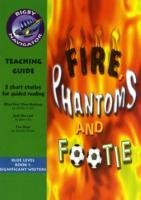 Navigator Fiction Year 5  Fire  Phantoms and Footie