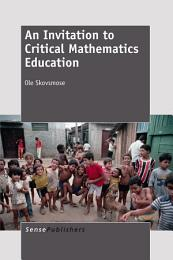 An Invitation to Critical Mathematics Education