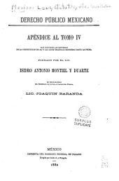Derecho público mexicano: Apéndice al tomo IV : que contiene las reformas de la Constitución de 1857 y las leyes orgánicas expedidas hasta la fecha, Volumen 4