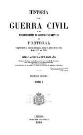 Historia da guerra civil e do estabelecimento do governo parlamentar em Portugal ..: desde 1777 até 1834