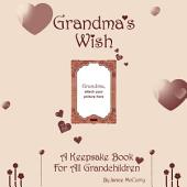 Grandma's Wish: A Keepsake Book for All Grandchildren