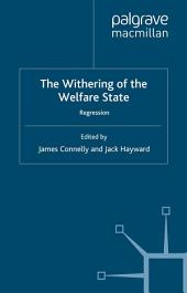 The Withering of the Welfare State: Regression