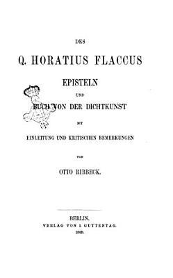 Des Q  Horatius Flaccus Episteln und Buch von der Dichtkunst PDF