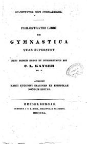Philostratei libri gymnastica quae supersunt nunc primum edidit et interpretatus est C. L. Kayser