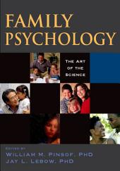 Family Psychology: The Art of the Science