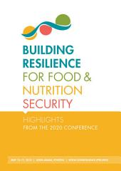 Building resilience for food and nutrition security: Highlights from the 2020 conference