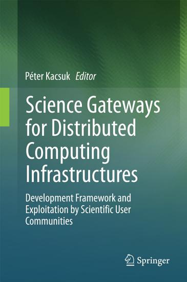 Science Gateways for Distributed Computing Infrastructures PDF
