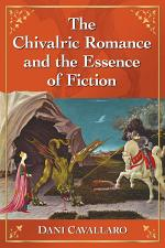 The Chivalric Romance and the Essence of Fiction