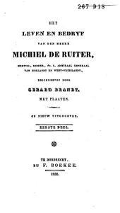 Het leven en bedryf van Michiel de Ruiter, hertog, ridder, etc., 1. admiraal generaal van Holland en West-Vrieslandt: Volume 1